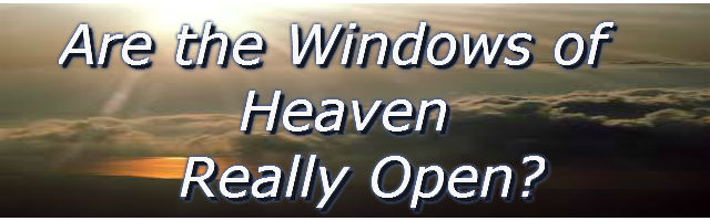 open the windows of heaven